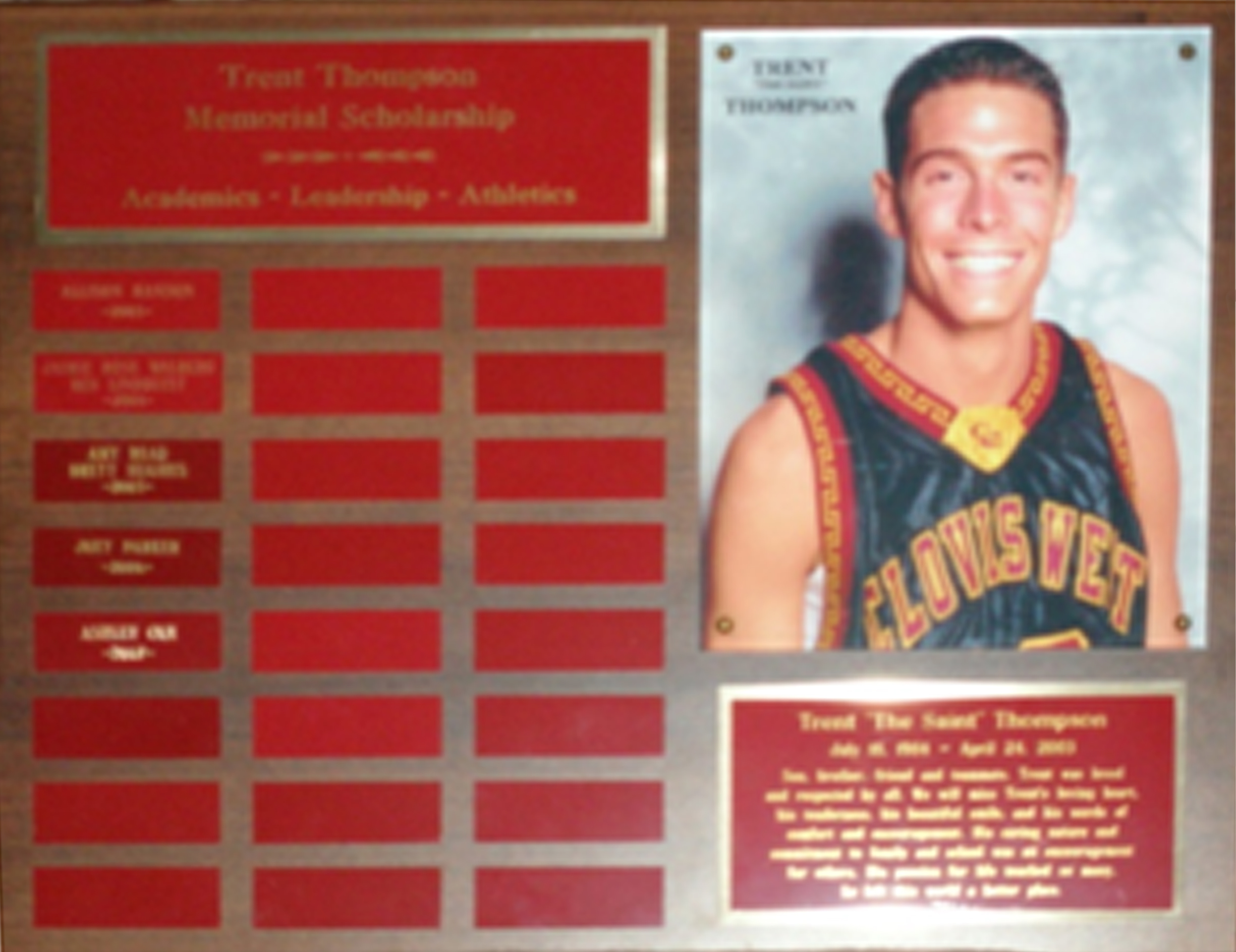 "Trent ""The Saint"" Thompson<br /> July 18, 1984 – April 24, 2003"